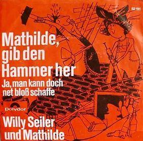 Mathilde gib den Hammer her / Ja man kann doch net bloß schaffe schaffe schaffe