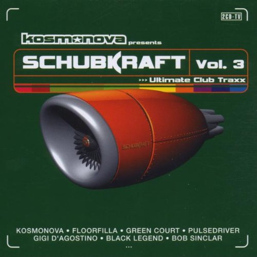 Kosmonova presents Schubkraft Vol. 3 Ultimate club traxx
