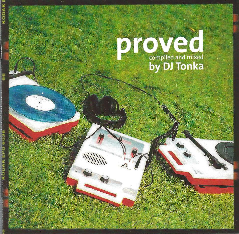 Proved - mixed and compiled by DJ Tonka