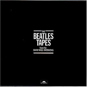The Beatles tapes from the David Wigg interviews