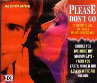 Please don't go (& listen to all the great dance love songs)