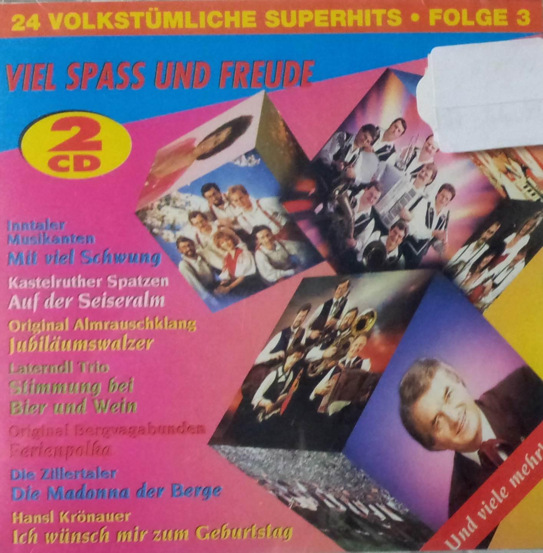 Viel Spass und Freude - 24 Volkstümliche Superhits Folge 3