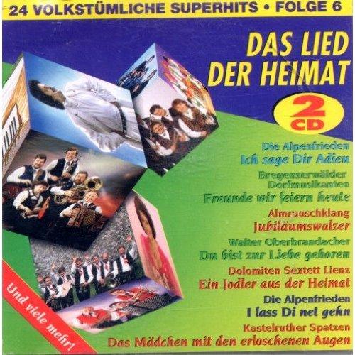 Das Lied der Heimat - 24 Volkstümliche Superhits Folge 6